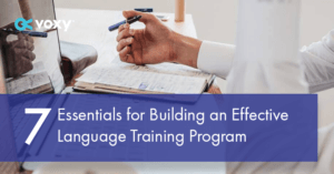 7 Essentials for Building an Effective Language Training Program