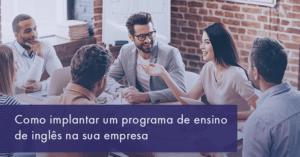Como implantar um programa de ensino de inglês na sua empresa