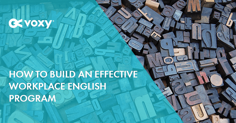 How to Build an Effective Workplace English Program
