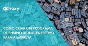 Como criar um programa de ensino de inglês efetivo para a empresa