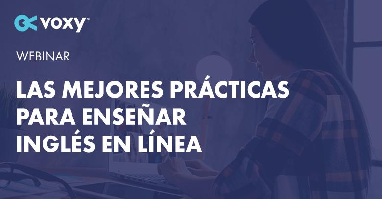 Las Mejores Prácticas Para Enseñar Inglés En Línea