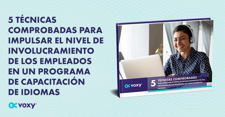 5 Técnicas Comprobadas Para Impulsar El Nivel De Involucramiento De Los Empleados En Un Programa De Capacitación De Idiomas