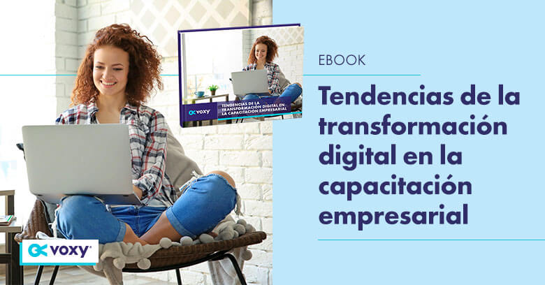 Ebook: Tendencias de la transformación digital en la capacitación empresarial
