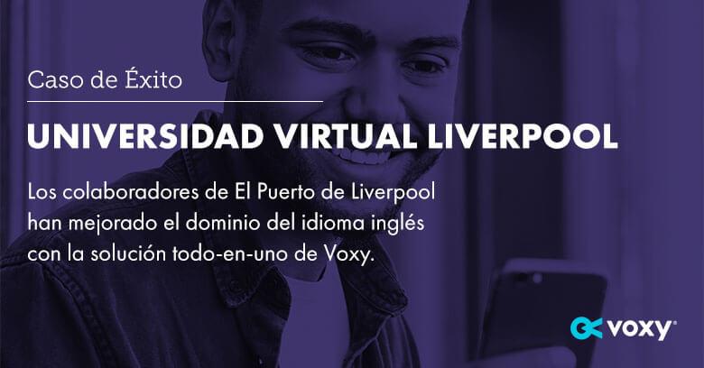 Caso de Éxito: Universidad Virtual Liverpool