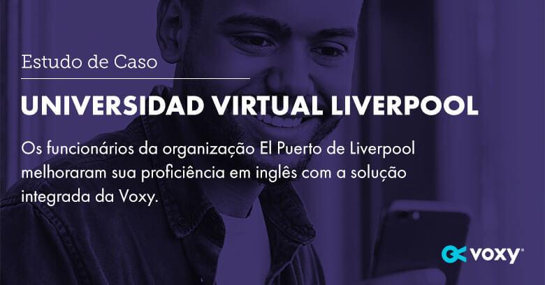 Estudo de Caso: Universidad Virtual Liverpool