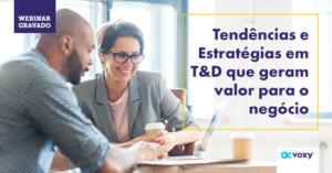 Webinar: Tendências e Estratégias em T&D que geram valor para o negócio