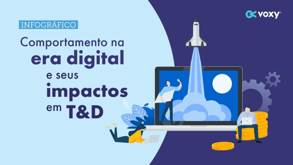 Comportamento na era digital e seus impactos em T&D