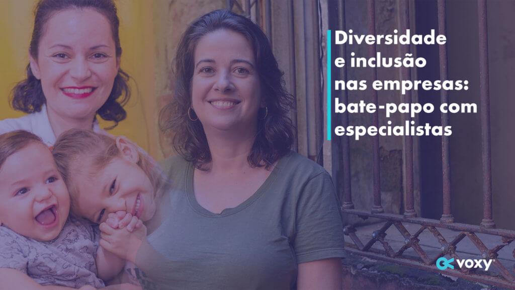Diversidade e inclusão nas empresas: bate-papo com especialistas