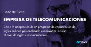 Caso de Éxito: Empresa de Telecomunicaciones en Europa
