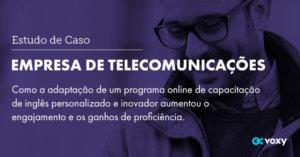 Estudo de Caso: Empresa de Telecomunicações na Europa