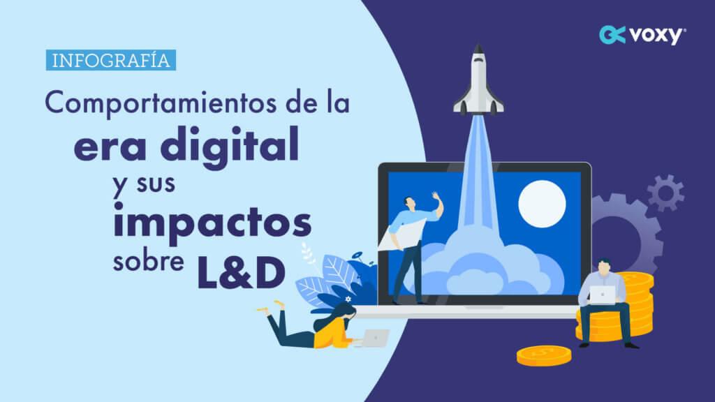 Comportamientos de la era digital y sus impactos sobre L&D