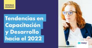 Webinar: Tendencias en Capacitación y Desarrollo hacia el 2022